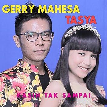 Kasih Tak Sampai (feat. Gerry Mahesa)