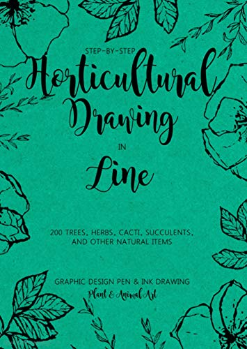 Step-by-step Horticultural Drawing In Line 200 Trees, Herbs, Cacti, Succulents, And Other Natural Items (English Edition)