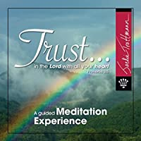 Trust: A Guided Meditation Experience