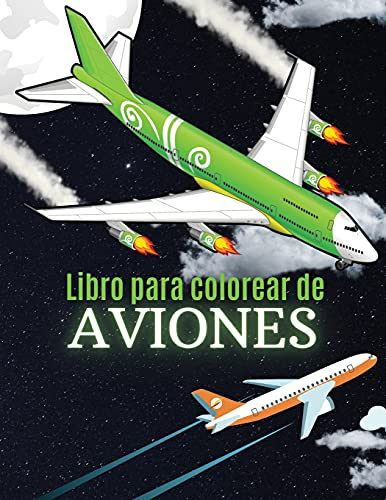 Libro para Colorear de Aviones: 87 Aviones Increíbles para Niños   Aviones Impresionantes para Niños y Jardín de Infancia con Aviones Modernos, ... Helicóptero, Jet, Avión de Pasajeros y Más