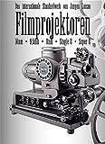 Filmprojektoren: Das internationale Standardwerk für 9,5mm, 16mm, 8mm, Super-8, Single-8 Polavision. Dt. /Engl.