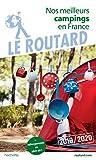 Guide du Routard Nos meilleurs campings en France 2019/2020: (+ Hébergements de plein air)