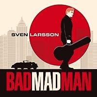 Bad Mad Man