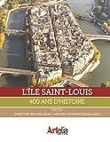 L'Ile Saint-Louis - 400 Ans d'Histoire