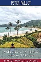 Tales About America and Australia (Esprios Classics)
