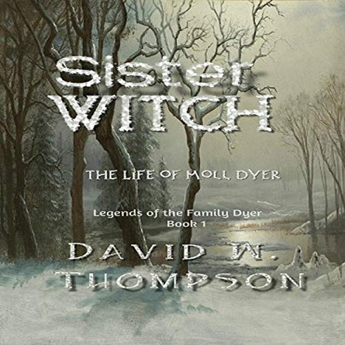 Sister Witch: The Life of Moll Dyer audiobook cover art