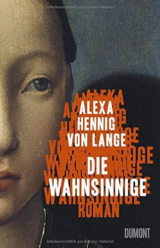 Buchseite und Rezensionen zu 'Die Wahnsinnige: Roman' von Alexa Hennig von Lange