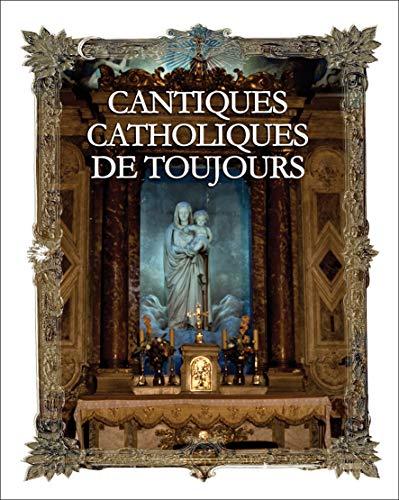 Cantiques Catholiques De Toujours