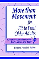 More Than Movement for Fit to Frail Older Adults