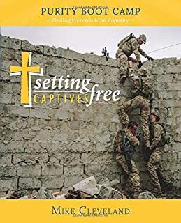 Setting Captives Free:  Purity Boot Camp: Finding Freedom from Impurity
