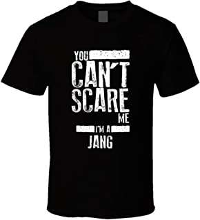 You Can't Scare Me I'm a Jang Last Name Family Group T Shirt