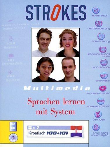 Strokes, CD-ROMs, Serie 100 / 101 : Kroatisch, 2 CD-ROMs Für Anfänger ohne Vorkenntnisse; Mittelstufe bis leicht fortgeschritten. Multimedia. Für Windows 98/NT/2000/ME/XP. Multimedia