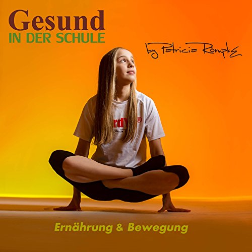 Gesund in der Schule: Ernährung und Bewegung                   By:                                                                                                                                 Patricia Römpke                               Narrated by:                                                                                                                                 Patricia Römpke,                                                                                        Henning Römpke                      Length: 43 mins     Not rated yet     Overall 0.0