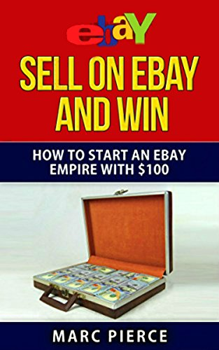 Sell on eBay and Win: How to Start an eBay Empire With $100 (English Edition) eBook: Pierce, Marc: Amazon.es: Tienda Kindle