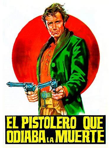 El pistolero que odiaba la muerte