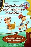 Taccuino di esplorazione e avventura: attività e missioni per i bambini