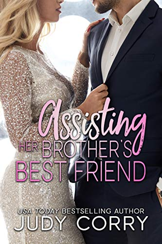 Assisting Her Brother's Best Friend (A Second Chance for the Rich and Famous Book 1)