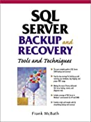 SQL Server Backup and Recovery: Tools and Techniques