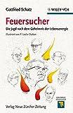 Gottfried Schatz: Feuersucher