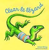 Les Drôles de Petites Bêtes - Cesar le lezard - Dès 3 ans