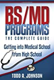 BS/MD Programs: The Complete Guide. Buy at Amazon.com