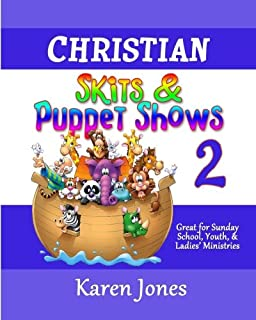Christian Skits & Puppet Shows 2: Great for Sunday School, Youth, & Ladies' Ministries (Volume 2)