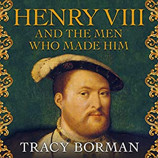 Henry VIII and the Men Who Made Him     The Secret History Behind the Tudor Throne              By:                                                                                                                                 Tracy Borman                               Narrated by:                                                                                                                                 Julie Teal                      Length: 17 hrs and 53 mins     23 ratings     Overall 4.5