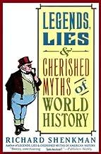 表紙: Legends, Lies & Cherished Myths of World History (English Edition) | Richard Shenkman