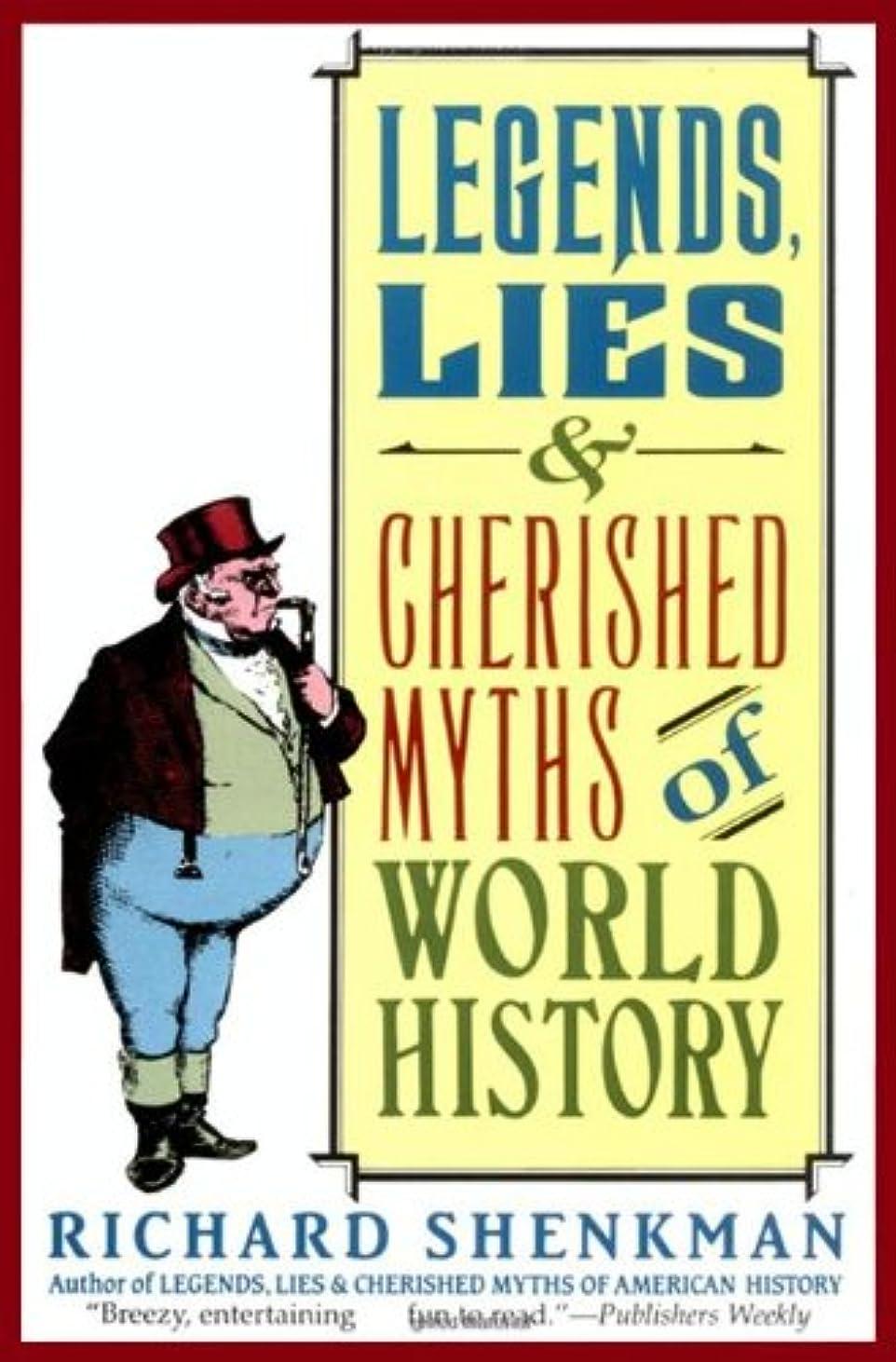 賄賂蒸し器主人Legends, Lies & Cherished Myths of World History (English Edition)