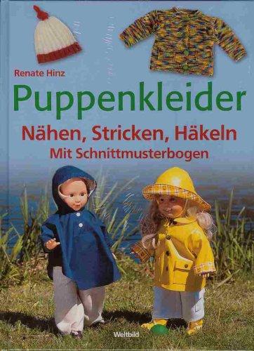 Puppenkleider : Nähen, Stricken, Häckeln ; [mit Schnittmusterbogen]