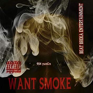 Want Smoke