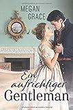 Ein aufrichtiger Gentleman: Historischer Liebesroman