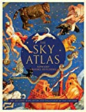 The Sky Atlas: The Greatest Maps, Myths, and Discoveries of the Universe (Historical Maps of the Stars and Planets, Night Sky and Astronomy Lover Gift)