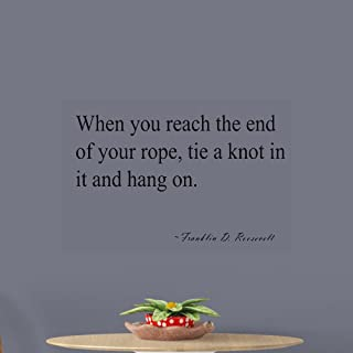 Marydecals Wall Stickers Quotes Vinyl Art Room Mural Posters When You Reach The End of Your Rope tie a Knot in it and Hang on