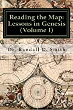 Reading the Map: Lessons in the Book of Genesis (Volume I) (The Principle Approach to the Bible) (Volume 1)