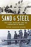 Image of Sand and Steel: The D-Day Invasion and the Liberation of France