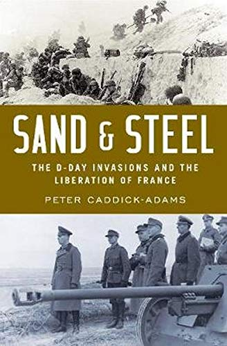Sand and Steel: The D-Day Invasion and the Liberation of France