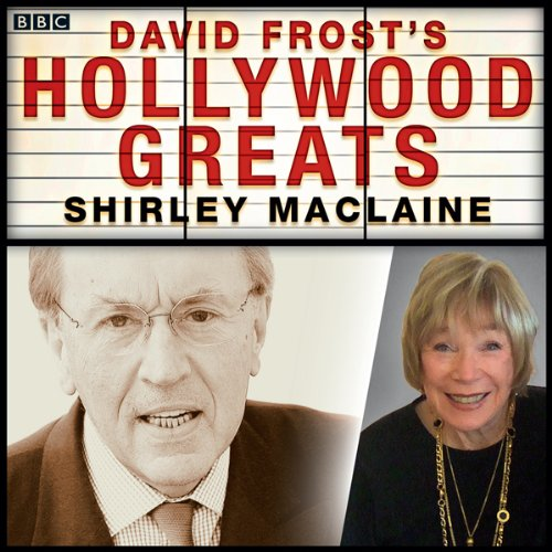 Sir David Frost's Hollywood Greats: Shirley MacLaine audiobook cover art