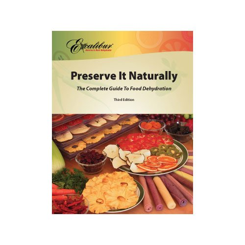 Discover Bargain Preserve It Naturally: A Complete Guide to Food Dehydration