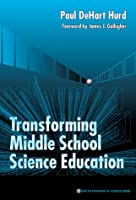 Transforming Middle School Science Education (Ways of Knowing in Science Series)