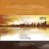 ACDA Northwest 2012 Meadowdale High School Impressions & Seattle Jazz Singers