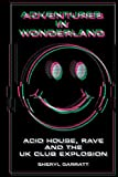 Adventures In Wonderland: Acid house, rave and the UK club explosion