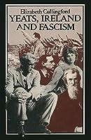 Yeats, Ireland and Fascism