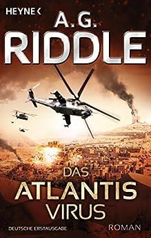 Das Atlantis-Virus: Roman (Die Atlantis-Trilogie 2) (German Edition) by [A. G. Riddle, Marcel Häußler]