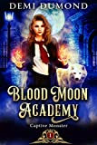 Captive Monster: Blood Moon Academy Book 1 (Kindle Edition)