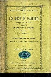 LES NOCES DE JEANETTE OPERA EN UN ACTE - MUSIQUE DE V.MASSE - PARTITION CONFORME AU THEATRE PAROLES ET MUSIQUE SANS ACCOMPAGNEMENT - PETITE EDITION POPULAIRE.