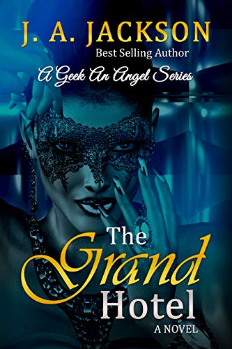 Book: Grand Hotel (A Geek An Angel) by J A Jackson