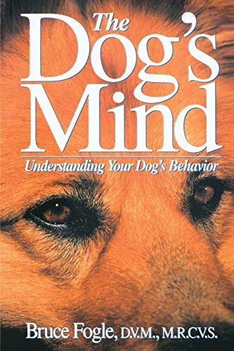 The Dog's Mind: Understanding Your Dog's Behavior (Howell Reference Books)