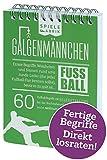 Spiel Fußballfan GALGENMÄNNCHEN | Rate 60 Fussball-Begriffe | Fußballgeschenk für Jungs | Spiele-Klassiker 2.0 | Partyspiel | Trinkspiel | Reisespiel | Wichteln | A6-Block im...