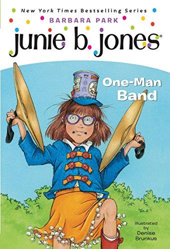 Junie B., First Grader: One-Man Band (Junie B. Jones #22)